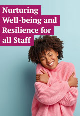 Nurturing Well-being and Resilience for all Staff