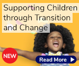 Supporting Children through Transition and Change