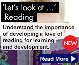 Let's Look at Reading - Understanding the importance of developing a love of reading for learning and development.