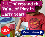 3.1 Understand the Value of Play in Early Years