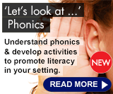 'Lets look at ...' Phonics - Understand phonics & develop activities to promote literacy in your setting.